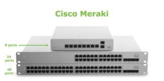 10 фактов о том, как коммутаторы Cisco Meraki делают жизнь проще